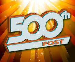 500th Post!